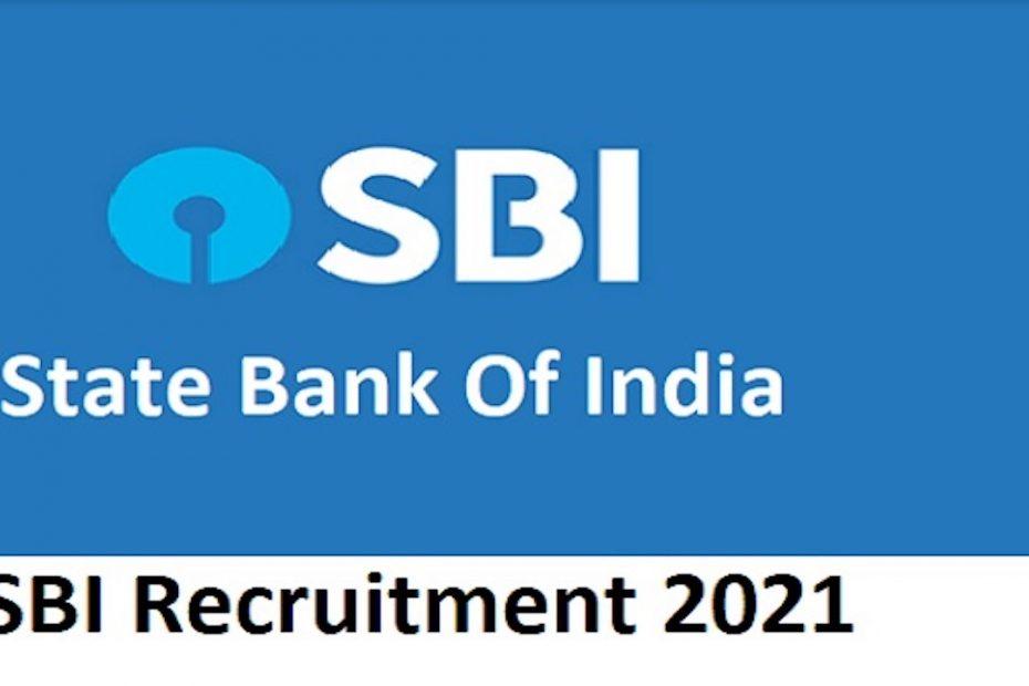 भारतीय स्टेट बैंक (एसबीआई) भर्ती:2021